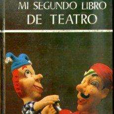 Libros de segunda mano: MI SEGUNDO LIBRO DE TEATRO (EVEREST, 1976). Lote 76624065