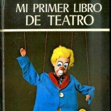 Libros de segunda mano: MI PRIMER LIBRO DE TEATRO (EVEREST, 1974). Lote 76624098