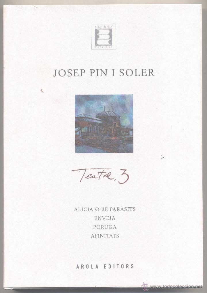 TEATRE , 3 JOSEP PIN I SOLER (Libros de Segunda Mano (posteriores a 1936) - Literatura - Teatro)