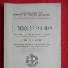 Libros de segunda mano: EL TREBOL DE SAN JUAN. JOAQUIN A. BONET. OVIEDO 1957. I.D.E.A POEMA DRAMATICO EN TRES ACTOS Y EPILOG. Lote 50860430