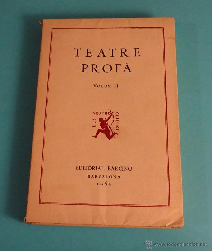 TEATRE PROFÀ. A CURA DE JOSEP ROMEU. VOLUM II. (Libros de Segunda Mano (posteriores a 1936) - Literatura - Teatro)
