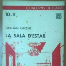 Libros de segunda mano: QUADERNET DE TEATRE Nº 10-11 LA SALA DESTAR GRAHAM GREENE BARCELONA 1963. Lote 205380940