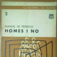 Libros de segunda mano: QUADERNET DE TEATRE Nº 2 HOMES Y NO MANUEL DE PEDROLO BARCELONA 1963. Lote 51010418