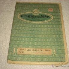 Libros de segunda mano: LOS LOBOS DEL MAR . TEATRO DE LOS NINOS . 6 ESCENARIOS Y 8 PERSONAJES. Lote 51052583