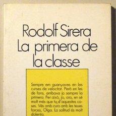 Libros de segunda mano: SIRERA, RODOLF - LA PRIMERA DE LA CLASSE - EDICIONS 62 1985 - 1ª EDICIÓ. Lote 29433834