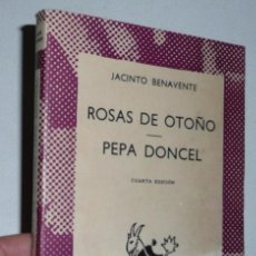 Libros de segunda mano: ROSAS DE OTOÑO / PEPA DONCEL - JACINTO BENAVENTE (COLECCIÓN AUSTRAL, 1968). Lote 51387251