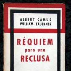 Libros de segunda mano: REQUIEM PARA UNA RECLUSA - CAMUS , ALBERT / FAULKNER , WILLIAM - ED. SUR - VICTORIA OCAMPO. Lote 51498330