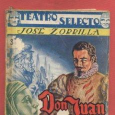Libros de segunda mano: TEATRO SELECTO-DON JUAN TENORIO-JOSÉ ZORRILLA-EDITORIAL CISME-AÑO 1940 APROX-80 PAGINAS-LTEA559. Lote 51638541