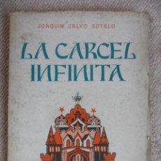 Libros de segunda mano: LA CARCEL INFINITA. JOAQUIB CALVO SOTELO. DRAMA EN TRES ACTOS. MADRID, 1943. TAPA BLANDA. 185 PAGINA. Lote 51772530