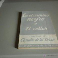 Libros de segunda mano: EN EL CAMINO NEGRO Y EL COLLAR - COLECCIÓN TEATRO Nº 20 (EXTRA). Lote 51933971