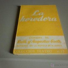 Libros de segunda mano: LA HEREDERA -COLECCIÓN TEATRO Nº 13. Lote 203824637