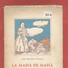 Libros de segunda mano: LA MASIA DE MASIÁ-FAUST HERNANDEZ CASAJUANA-SAINET EN TRES ACTES-DIP DE VALENCIA 1964-93PAG-LTEA632R. Lote 51953850