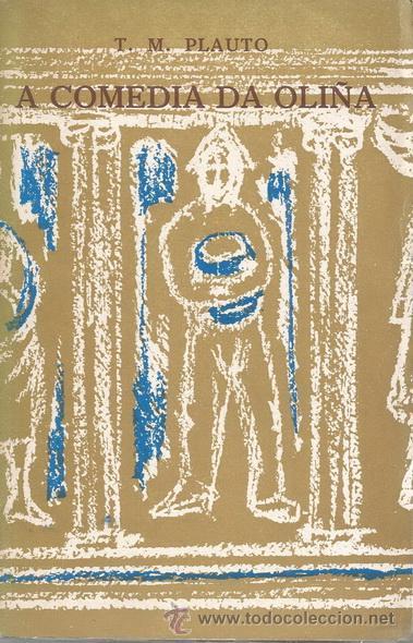 T. M. PLAUTO. A COMEDIA DA OLIÑA. AULULARIA. RM71906. (Libros de Segunda Mano (posteriores a 1936) - Literatura - Teatro)