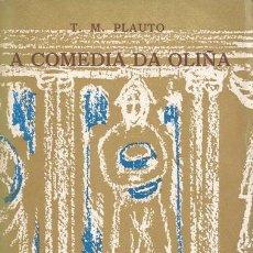 Libros de segunda mano: T. M. PLAUTO. A COMEDIA DA OLIÑA. AULULARIA. RM71906. . Lote 52550352
