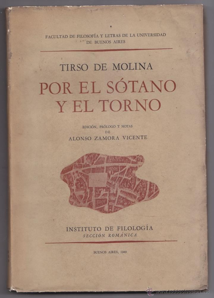 """TIRSO DE MOLINA. POR EL SÃ""""TANO Y EL TORNO. EDICIÃ""""N DE ALONSO ZAMORA VICENTE. DEDICATORIA. 1949 (Libros de Segunda Mano (posteriores a 1936) - Literatura - Teatro)"""