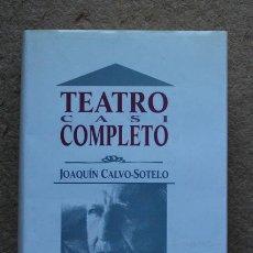 Libros de segunda mano: TEATRO CASI COMPLETO. CALVO-SOTELO (JOAQUÍN) MADRID, GRUPOLIBRO, 1993.. Lote 52740415