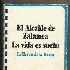 Libros de segunda mano: EL ALCALDE DE ZALAMEA | LA VIDA ES SUEÑO (CALDERÓN DE LA BARCA) - TAURUS, 1979, 6ª EDICIÓN. Lote 52761412