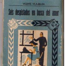 Libros de segunda mano: SEIS DESPISTADOS EN BUSCA DEL AMOR. VICENTE VILA-BELDA. BIBLIOTECA TEATRAL Nº 131. (P/D21). Lote 52867233