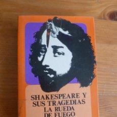 Libros de segunda mano: SHAKESPEARE Y SUS TRAGEDIAS. G.WILSON KNIGHT. FONDO CULTURA ECONOMICA. 1979 490 PP. Lote 52881741