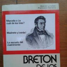 Libros de segunda mano - Breton de los Herreros.Marcela o ¿a cuál de los tres?.Muérete y ¡verás!.La escuela del matrimonio. - 52883315