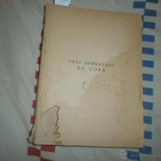 Libros de segunda mano: TRES SOMBREROS DE COPA (TEATRO)- MIGUEL MIHURA. EDITORIAL NACIONAL, 1947. PRIMERA EDICIÓN. Lote 53046603