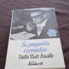 Libros de segunda mano: LA PEQUEÑA COMEDIA - VÍCTOR RUIZ IRIARTE - COLECCION 21 - ESCELICER - MADRID - 1967.. Lote 49226655