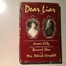 Libros de segunda mano: JEROME KILTY. DEAR LIAR. FROM CORRESPONDENCE OF BERNARD SHAW AND MRS.PATRICK CAMPBELL. 1ªED 1960.. Lote 53444233
