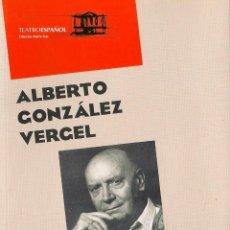 Libros de segunda mano: ALBERTO GONZÁLEZ VERGEL : TRAYECTORIAS * TEATRO *. Lote 53477936