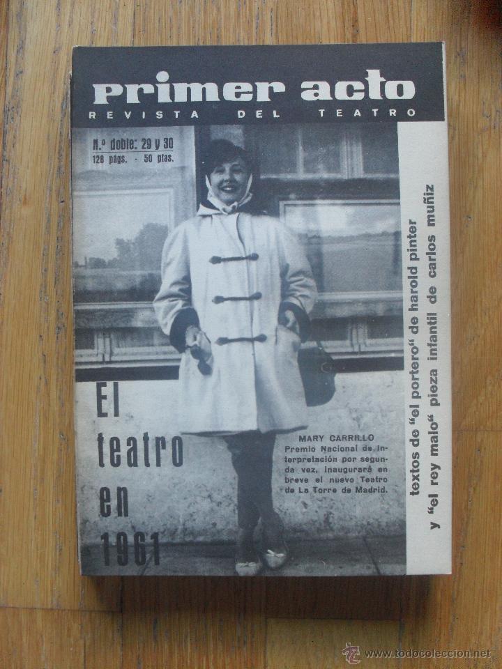 PRIMER ACTO, REVISTA DEL TEATRO, NUMERO 29 Y 30, (Libros de Segunda Mano (posteriores a 1936) - Literatura - Teatro)