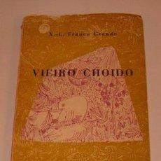 Libros de segunda mano: X-L. FRANCO GRANDE. VIEIRO CHOIDO. PEZA DRAMÁTICA EN TRES TEMPOS E SEIS CADROS. RM72596. . Lote 53545771