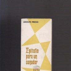 Libros de segunda mano: ADOLFO PREGO - EPITAFIO PARA UN SOÑADOR - EDITORA NACIONAL 1965 / MADRID. Lote 53578385