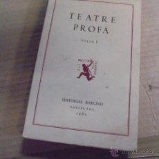 Libros de segunda mano: TEATRE PROFÀ - VOLUM 1 - BARCINO 1962 / TOTALMENT NOU A ESTRENAR DE LLIBRERIA - MES DE 50 ANYS. Lote 53582770