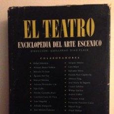 Libros de segunda mano: EL TEATRO ENCICLOPEDIA DEL ARTE ESCENICO. GUILLERMO DIAZ PLAJA. EDITORIAL NOGUER.. Lote 53686794