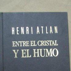 Libros de segunda mano: HENRI ATLAN . ENTRE EL CRISTAL Y EL HUMO - 1990. Lote 53707514