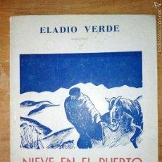 Libros de segunda mano: NIEVE EN EL PUERTO. ELADIO VERDE. TEATRO ASTURIANO. GIJÓN, ASTURIAS. 1940. IMP. LA VERSAL. Lote 53764395