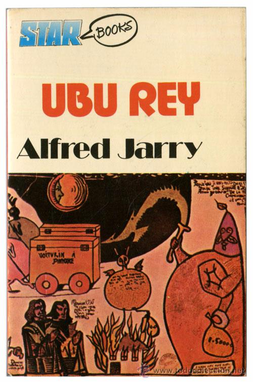 ALFRED JARRY - UBU REY (UBU ROI) - PROD. EDITORIALES, STAR BOOKS 8 - (1ª ED. 1976) (Libros de Segunda Mano (posteriores a 1936) - Literatura - Teatro)