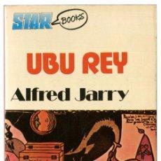 Libros de segunda mano: ALFRED JARRY - UBU REY (UBU ROI) - PROD. EDITORIALES, STAR BOOKS 8 - (1ª ED. 1976). Lote 53848888