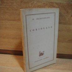 Libros de segunda mano: CORIOLANO - SHAKESPEARE - COLECCION AUSTRAL 1947, ESPASA CALPE. Lote 54046305