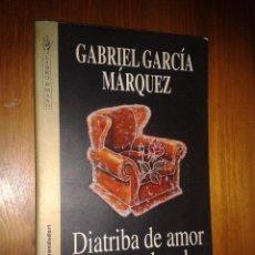 Libros de segunda mano: DIATRIBA DE AMOR CONTRA UN HOMBRE SENTADO. GABRIEL GARCÍA MÁRQUEZ.. Lote 55450283