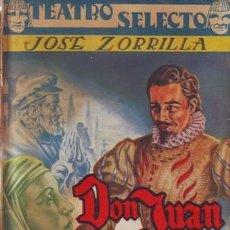 Libros de segunda mano: ZORRILLA, JOSÉ: DON JUAN TENORIO. BARCELONA, TEATRO SELECTO. Lote 54235190
