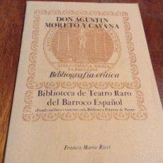 Libros de segunda mano: DON AGUSTÍN MORETO Y CAVANA. BIBLIOGRAFÍA CRÍTICA. FRANCO MARÍA RICCI. Lote 54307952