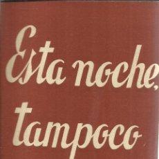 Libros de segunda mano: ESTA NOCHE TAMPOCO. JOSÉ LÓPEZ RUBIO. EDICIONES ESCELIER. MADRID. 1965. Lote 54343482