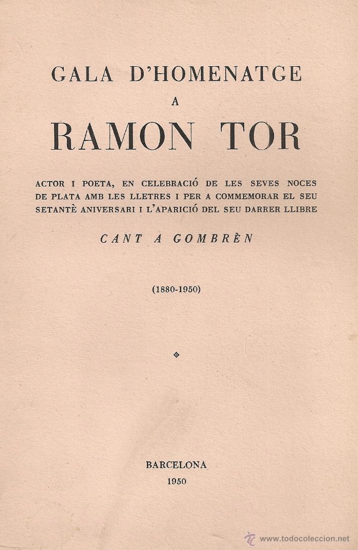 GALA D'HOMENATGE A RAMON TOR, ACTOR I POETA. BCN, 1950. EX. 239 SIGNAT X R. TOR. 22X16CM. 30P. (Libros de Segunda Mano (posteriores a 1936) - Literatura - Teatro)