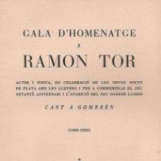 Libros de segunda mano: GALA D'HOMENATGE A RAMON TOR, ACTOR I POETA. BCN, 1950. EX. 239 SIGNAT X R. TOR. 22X16CM. 30P.. Lote 54573756