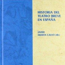 Libros de segunda mano: HISTORIA DEL TEATRO BREVE EN ESPAÑA. IBEROAMERICANA EDITORIAL VERVUERT SL, 2014.JAVIER HUERTA CALVO. Lote 54590699