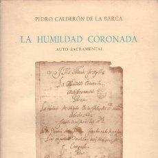 Libros de segunda mano: CALDERON DE LA BARCA, PEDRO: LA HUMILDAD CORONADA. AUTO SACRAMENTAL.. Lote 40309325