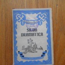 Libros de segunda mano: SILVA DRAMATICA, EDITORIAL RAZON Y FE, VICENTE GOMEZ BRAVO. Lote 54650017