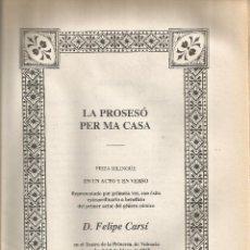 Libros de segunda mano: == RR164 - LA PROSESÓ PER MA CASA - PIEZA BILINGUE - EN UN ACTO Y EN VERSO - D. FELIPE CARSÍ. Lote 54839672
