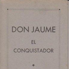Libros de segunda mano: DON JAUME EL CONQUISTADOR - ATRIBUIDO A FREDERIC SOLER SERAFÍ PITARRA - FACSÍMIL - SIGLO XX. Lote 54957930
