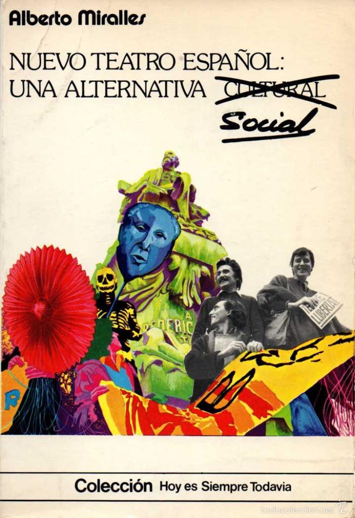 NUEVO TEATRO ESPAÑOL: UNA ALTERNATIVA SOCIAL - ALBERTO MIRALLES (Libros de Segunda Mano (posteriores a 1936) - Literatura - Teatro)